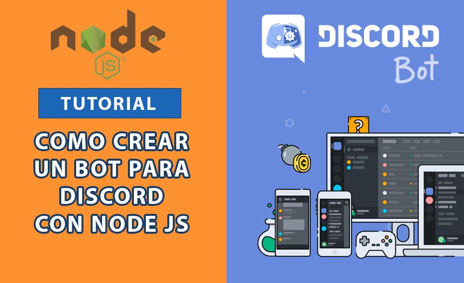 Tutorial: Como Crear un Bot para Discord con Node JS